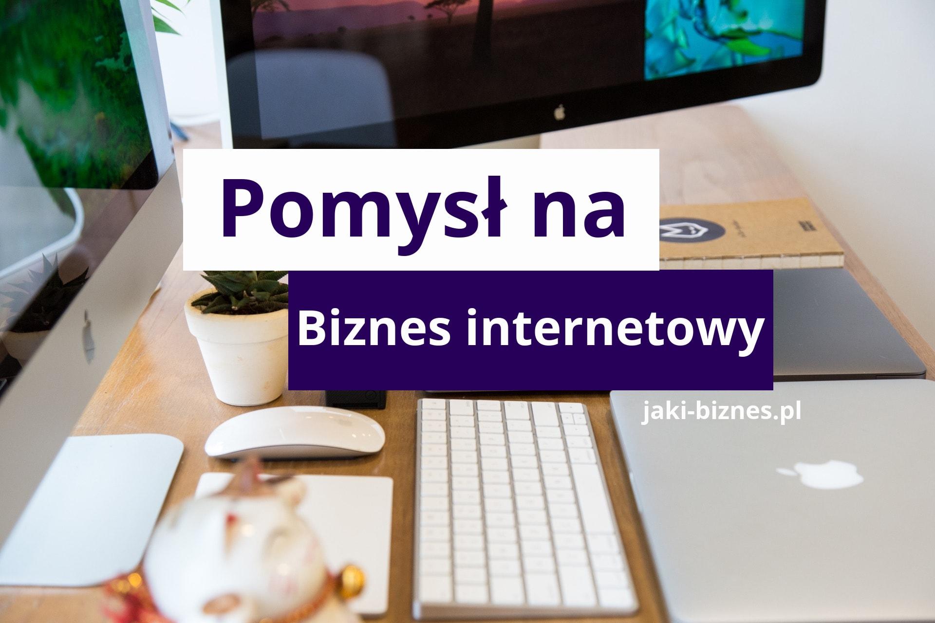 403c092a965105 Pomysł na biznes internetowy + gotowy plan - jak zarabiać w Internecie!
